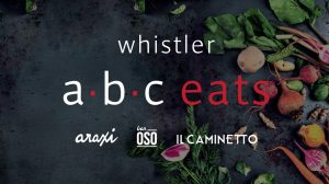 ABC Eats Whistler: Araxi Restaurant + Oyster Bar, Bar Oso, and Il Caminetto